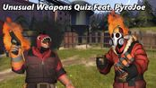 TF2: The Unusual Weapons Quiz Feat. Pyrojoe