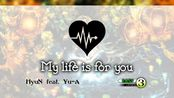 [Cytus Fanmade] My life is for you (Easy Lv.3)