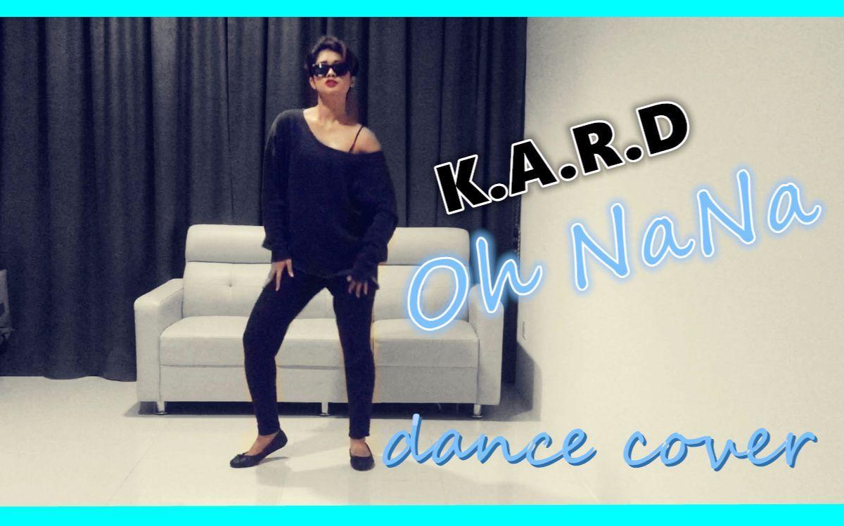 K.A.R.D - Oh NaNa ll Dance Cover_Lady Rei