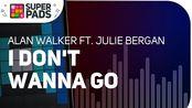 【SUPER PADS LIGHTS】教学向《Alan Walker ft. Julie Bergan - I Don't Wanna Go》Kit LEAVE