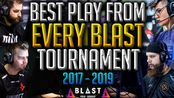 【CSGO】The Best Play From Every Single BLAST Event in CS:GO EVER! (2017 - 2019)