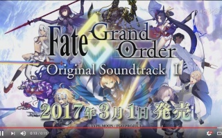 Fate/Grand Order Originl Soundtrack Ⅰ 発売告知CM
