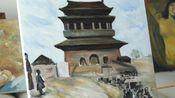 【消失的鞑靼城】老北京城墙布面油画绘画过程。长亭外,古道边,芳草碧连天~