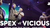 SPEX vs VICIOUS | Werewolf Beatbox Championship 2019 | Tag Team Semi Final