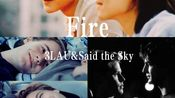 [自制剧情向MV]Fire--3LAU&Said the Sky. Brain&Justin. even&isak. Sam&jet