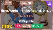 [Live] Vaxei | HoneyWorks - Miraizu feat.Aida Miou [Special] +HDDTHR 95.27% {1}