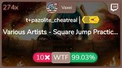[7.81Live] Vaxei   Various Artists - Square Jump Practice [t+pazolite_cheatreal
