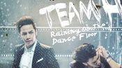 Team H - Raining On The Dance Floor 中文版
