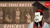 【Ted-ED】兵马俑的传奇历史 The Incredible History Of China's Terracotta Warriors